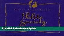 Books Life s Golden Rules for Polite Society: The Golden Rules for Modern Etiquette Free Online