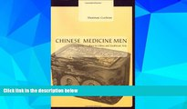 READ FREE FULL  Chinese Medicine Men: Consumer Culture in China and Southeast Asia  READ Ebook