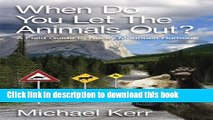 Ebook When Do You Let the Animals Out?: A Field Guide to Rocky Mountain Humour Full Online