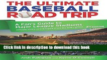 Books Ultimate Baseball Road Trip: A Fan s Guide to Major League Stadiums Full Online