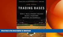 Free [PDF] Downlaod  Trading Bases: How a Wall Street Trader Made a Fortune Betting on Baseball