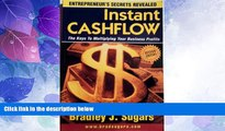 Big Deals  Instant Cashflow : The Keys to Multiplying Your Business Profits (Entrepreneur s