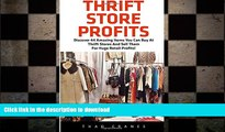 READ THE NEW BOOK Thrift Store Profits: Discover 44 Amazing Items You Can Buy At Thrift Stores And