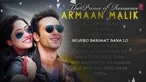 The Prince Of Romance-ARMAAN MALIK _ AUDIO JUKEBOX _ Latest Hindi Songs _ Romantic Songs _T-Series