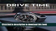 Download  Drive Time: Watches Inspired by Automobiles, Motorcycles and Racing  Free Books