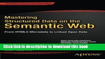 Books Mastering Structured Data on the Semantic Web: From HTML5 Microdata to Linked Open Data Full