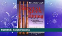 EBOOK ONLINE  The Mental Keys to Hitting: A Handbook of Strategies for Performance Enhancement