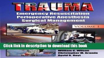 [PDF] Trauma: Emergency Resuscitation, Perioperative Anesthesia, Surgical Management, Volume I
