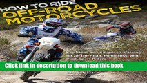 Ebook How to Ride Off-Road Motorcycles: Key Skills and Advanced Training for All Off-Road,