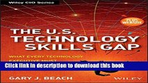 [Read PDF] The U.S. Technology Skills Gap, + Website: What Every Technology Executive Must Know to