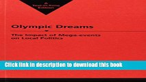 Books Olympic Dreams: The Impact of Mega-Events on Local Politics Full Online