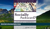 READ FREE FULL  Socially Awkward?: Learn to Manage Your Social Media Presence With Confidence