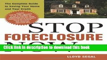 Books Stop Foreclosure Now: The Complete Guide to Saving Your Home and Your Credit Full Online