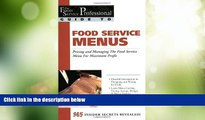 Must Have  Food Service Menus: Pricing and Managing the Food Service Menu for Maximun Profit (The