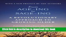 Books From Age-Ing to Sage-Ing: A Revolutionary Approach to Growing Older Free Online