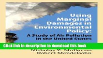Download  Using Marginal Damages in Environmental Policy: A Study of Air Pollution in the United