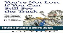 Books You re Not Lost if You Can Still See the Truck: The Further Adventures of America s Everyman