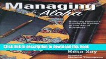 [Download] Managing with Aloha: Bringing Hawaii s Universal Values to the Art of Business Free