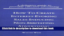 [Read PDF] How to Create Interest-Evoking, Sales-Inducing, Non-Irritating Advertising (Haworth
