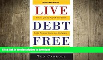 READ THE NEW BOOK Live Debt-Free: How to Quickly Pay Off Your Credit Cards, Personal Loans, and