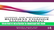 Ebook Leading and Implementing Business Change Management: Making Change Stick in the Contemporary