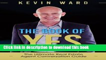 [Read PDF] The Book of YES: The Ultimate Real Estate Agent Conversation Guide Ebook Online