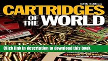 Ebook Cartridges of the World: A Complete Illustrated Reference for More Than 1,500 Cartridges
