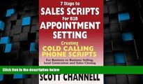 Must Have  7 STEPS to SALES SCRIPTS for B2B APPOINTMENT SETTING.: Creating Cold Calling Phone