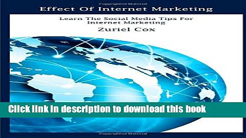 Ebook Effect of Internet Marketing: Learn the Social Media Tips for Internet Marketing Free Online