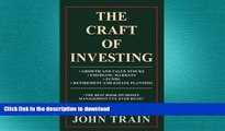 PDF ONLINE The Craft Of Investing: Growth And Value Stocks; Emerging Markets; Funds; Retirement