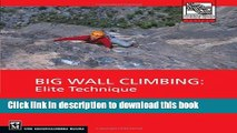 Ebook Big Wall Climbing: Elite Technique Free Online