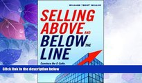 Must Have  Selling Above and Below the Line: Convince the C-Suite. Win Over Management. Secure the
