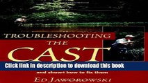 Books Troubleshooting the Cast: An Expert Dianoses of 32 Common Casting Problems and Shows How to