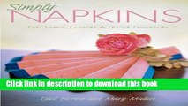 Ebook Simply Napkins: Fast Folds, Finishes   Festive Flourishes: Fast Folds, Finishes and Festive