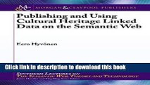 Books Publishing and Using Cultural Heritage Linked Data on the Semantic Web Free Online