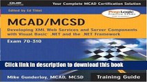 Books MCAD/MCSD Training Guide (70-310): Developing XML Web Services and Server Components with