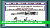 Ebook THE RURAL RANGER A SUBURBAN AND URBAN SURVIVAL MANUAL   FIELD GUIDE OF TRAPS AND SNARES FOR