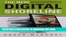 Ebook The New Digital Shoreline: How Web 2.0 and Millennials Are Revolutionizing Higher Education