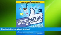 READ ONLINE Profitable Social Media Marketing: How To Grow Your Business Using Facebook, Twitter,