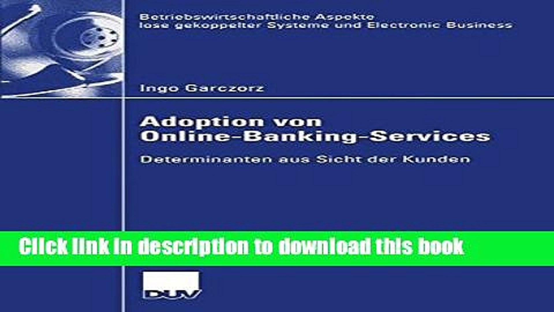 [Read  e-Book PDF] Adoption von Online-Banking-Services: Determinanten aus Sicht der Kunden