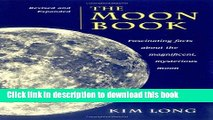 Ebook The Moon Book: Fascinating Facts about the Magnificent Mysterious Moon Free Online