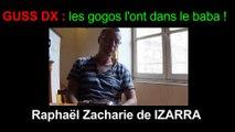 GUSS DX - Les gogos l'ont dans le baba ! Raphaël Zacharie de IZARRA