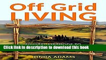 Ebook Off Grid Living: 50 Vital Methods to Have a Self-Sustaining Life Off the Grid (Off Grid