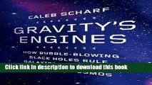 Ebook Gravity s Engines: How Bubble-Blowing Black Holes Rule Galaxies, Stars, and Life in the