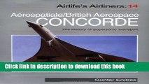 Books Concorde: Aerospatiale/British Aerospace Concorde and the History of Supersonic Transport