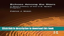 Ebook Echoes Among the Stars: A Short History of the U.S. Space Program: A Short History of the