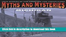 Books Myths and Mysteries of Michigan: True Stories Of The Unsolved And Unexplained Free Online