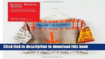 Books Print, Make, Wear: Creative Projects for Digital Textile Design Full Online