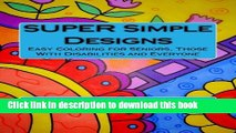 Ebook SUPER Simple Designs  An Adult Coloring Book with Easier Designs for Easier Coloring Free