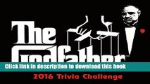 Ebook The Godfather Trivia Challenge 2016 Boxed/Daily Calendar Free Online
